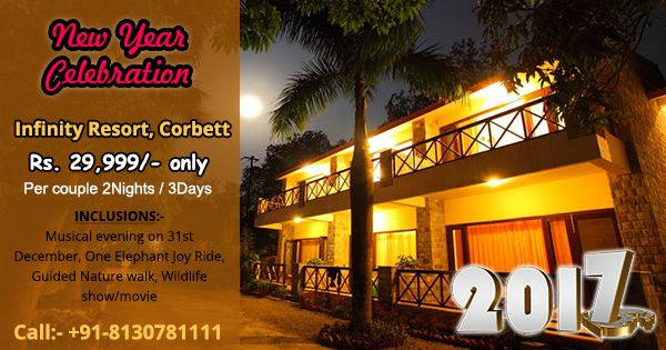 Infinity Resorts in jim corbett hurry Up Book now your corbett new year packages 2017  for Make your holidays memorable