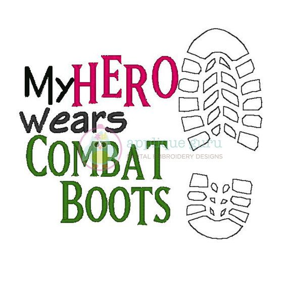 My Hero Wears Combat Boots  Machine Embroidery by AppliqueGuru, $3.99 or visit www.appliqueguru.com