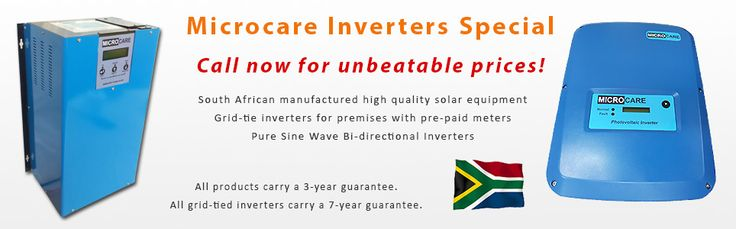 Microcare Inverters Special http://www.sustainable.co.za/solar-power/solar-inverters.html?manufacturer=564