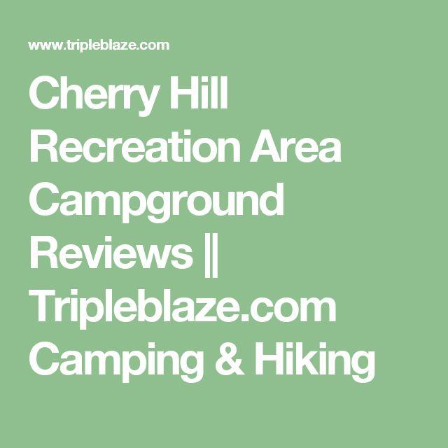 Cherry Hill Recreation Area Campground Reviews || Tripleblaze.com Camping & Hiking