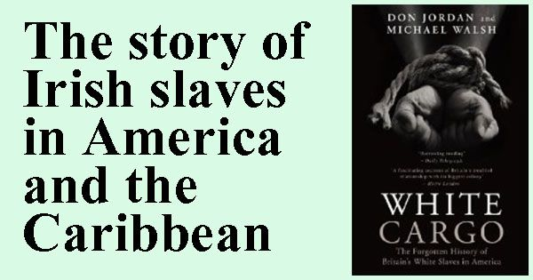 I thought this was interesting. Validates a point I've had about racism and slavery  White Cargo. The story of Irish slaves in America and the Caribbean