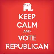 Vote Republican: Ideas, Things Republican, Conservative, I M, Cant, Keep Calm, Favorite, Vote Republican
