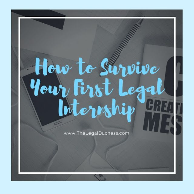 How to Survive Your First Legal Internship