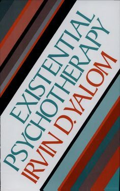 Existential Psychotherapy. read the first few chapters of Yalom's book