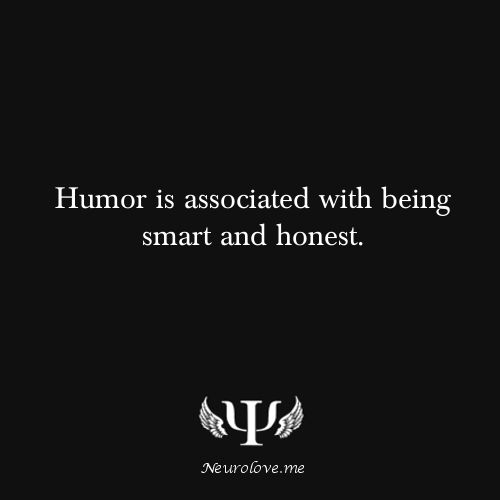 #Humor is associated with being smart and honest.