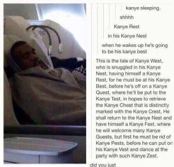 Shhhhhh....   Kanye West must Rest in his Nest to be the very best in the west
