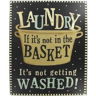 Open Road Brands Laundry Basket Tin Sign | Shop Hobby Lobby....I've got to buy this or attempt to make it! So true in my house lol