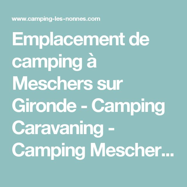 Emplacement de camping à Meschers sur Gironde - Camping Caravaning - Camping Meschers sur Gironde    Les Nonnes