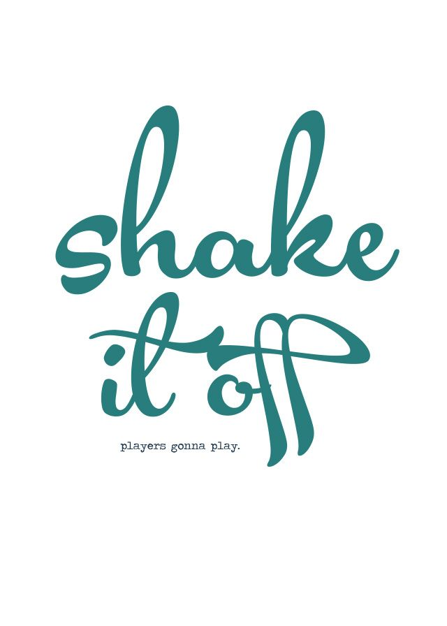 Shake It Off Free Printable Quote