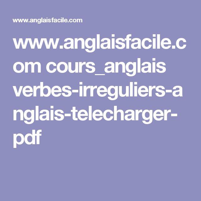 www.anglaisfacile.com cours_anglais verbes-irreguliers-anglais-telecharger-pdf
