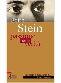 EDITH STEIN. PASSIONE PER LA VERITA'