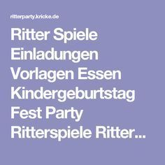 Ritter Spiele Einladungen Vorlagen Essen Kindergeburtstag Fest Party  Ritterspiele Ritterburg KuchenRitter Basteln Vorlagen Ritterwappen  Ritterschwert .