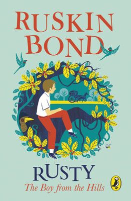 Rusty The Boy From The Hills By Ruskin Bond Boys The