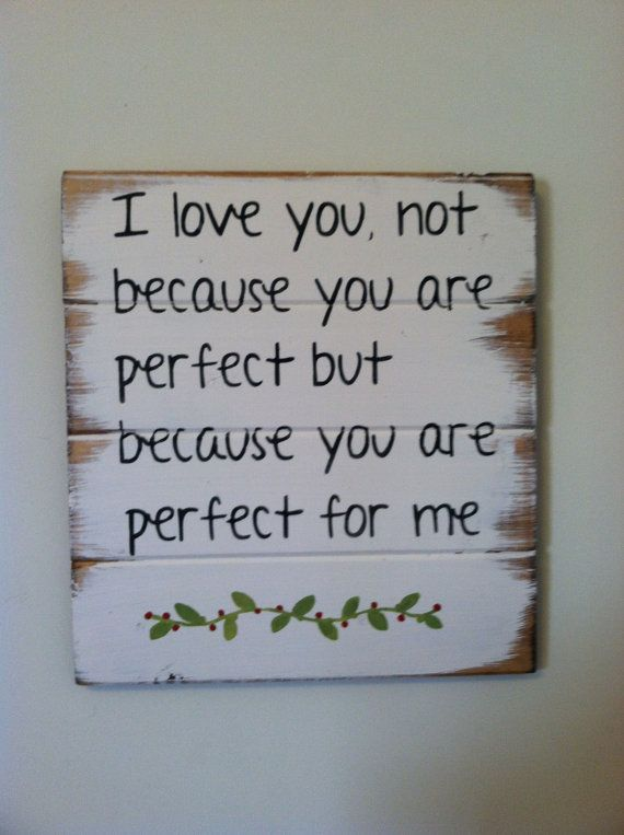 I love you not because you are perfect but by WildflowerLoft