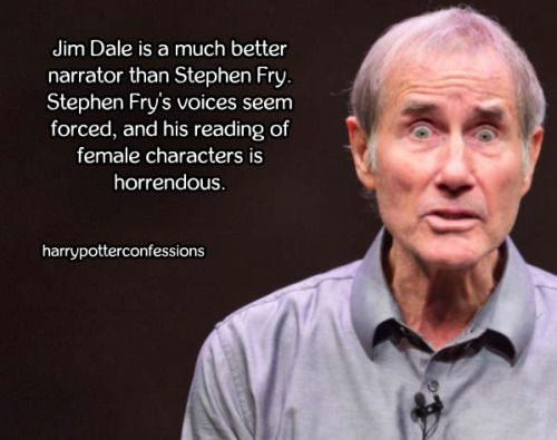 Jim Dale is a much better narrator than Stephen Fry. Stephen...