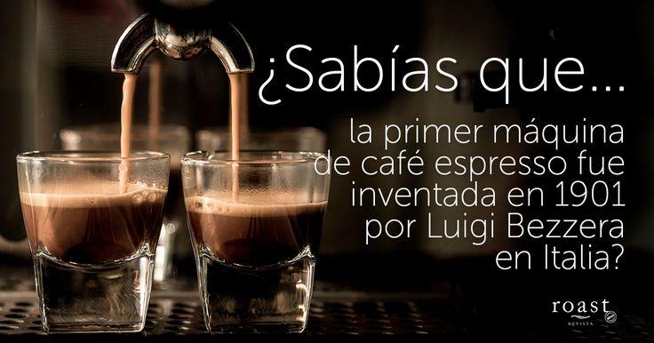 ¿Sabías que... la primer máquina de café espresso fue inventada en 1901 por Luigi Bezzera en Italia?