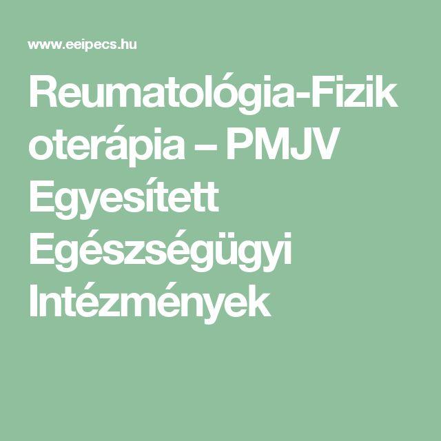 Reumatológia-Fizikoterápia – PMJV Egyesített Egészségügyi Intézmények