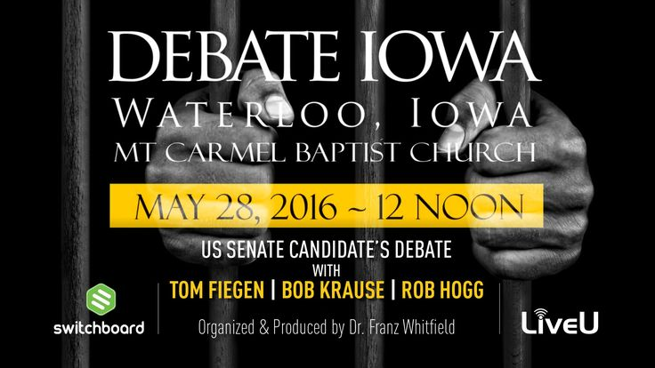 US Senate Candidate's Debate in Iowa LIVE from Mount Carmel Baptist Church - YouTube