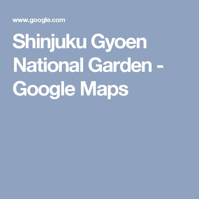 Shinjuku Gyoen National Garden - Google Maps