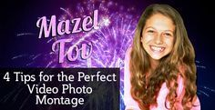 4 Tips for The Perfect Photo Video Montage from Marvelous Montages - Bar & Bat Mitzvah, Sweet 16, Wedding - mazelmoments.com