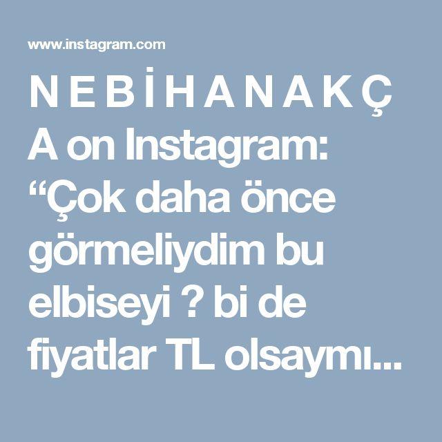"""N E B İ H A N  A K Ç A on Instagram: """"Çok daha önce görmeliydim bu elbiseyi 😍 bi de fiyatlar TL olsaymış iyi olurmuş 🙄 dress📷@inayahc #elbisesevengiller #nebihanakca"""""""
