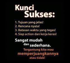 Kunci Sukses itu Sangat Mudah dan Sederhana :)