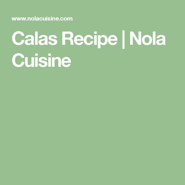Calas Recipe   Nola Cuisine