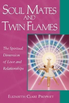 Soul Mates and Twin Flames : The Spiritual Dimension of Love and Relationships DOWNLOAD PDF/ePUB [Elizabeth Clare Prophet] pdf download