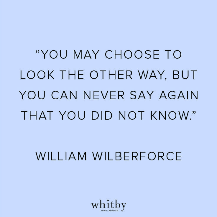William Wilberforce Quote, End It Movement, End it, Abolish Slavery, Modern-day Slavery,  Whitby Handbags