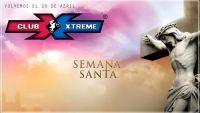 SEMANA SANTA PARA CLUB XTREME FM