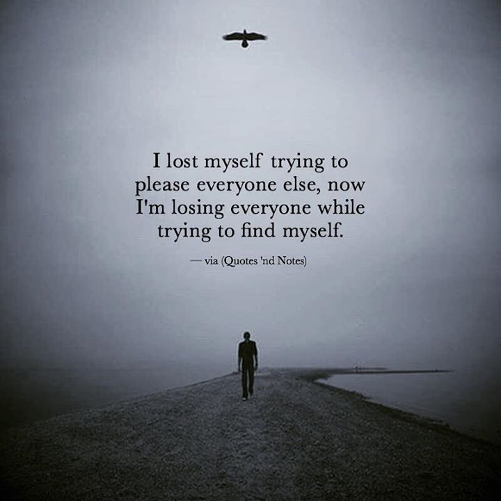 I lost myself trying to please everyone else now I'm losing everyone while trying to find myself. via (http://ift.tt/2h4KvIx)