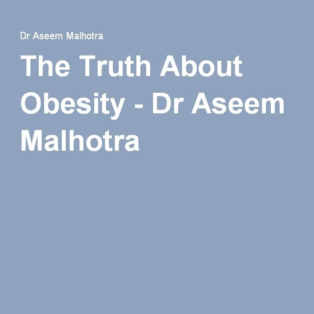 The Truth About Obesity - Dr Aseem Malhotra
