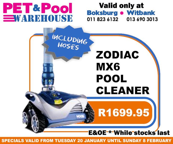 Great saving at Pet & Pool Warehouse Boksburg and Witbank such as  Zodiac MX6 Pool Cleaner only R1699.95. Specials are valid from 20th of January 2015 until 8th of Febuary 2015. While Stocks Last *E&OE