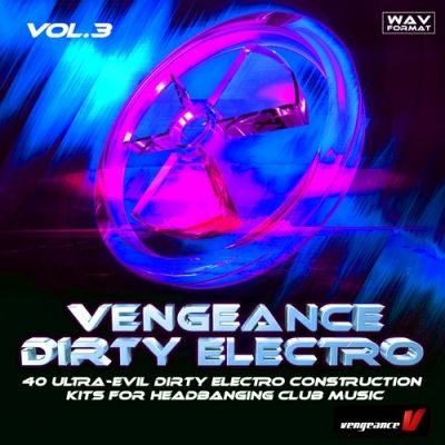 Vengeance Sound Dirty Electro Vol.3