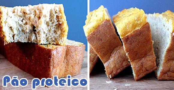 Pão de proteína - Receita de pão proteico sem glúten