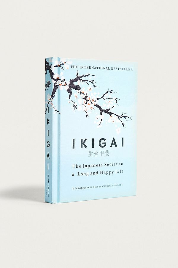 Ikigai The Japanese Secret To A Long And Happy Life By Hector Garcia Happy Life Inspirational Books Book Suggestions