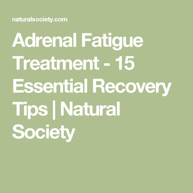 Adrenal Fatigue Treatment - 15 Essential Recovery Tips | Natural Society