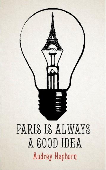 Quotes & Places. Paris is always a good idea