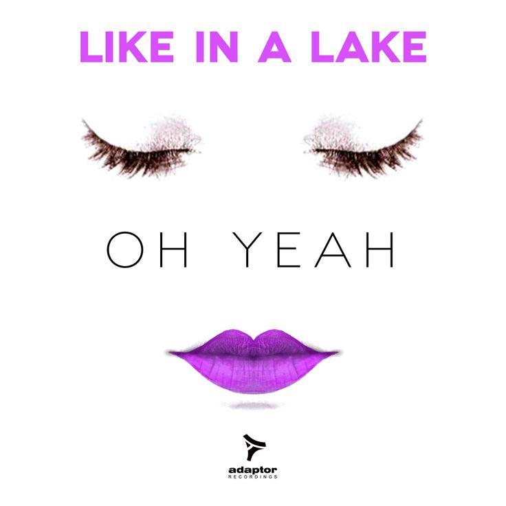 Artwork for Like In a Lake release #OhYeah [Art: Luca Masini / ZeroUno Design]