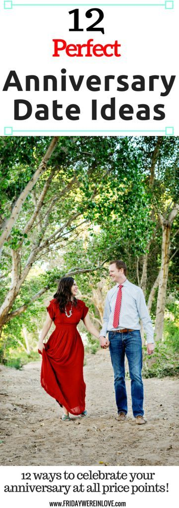 12 perfect anniversary date ideas: find the perfect date idea to celebrate your anniversary at all price points!