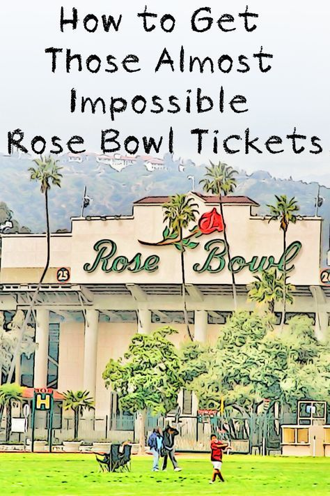 The Rose Bowl game is an annual favorite, but tickets are hard to get. You can get some ideas for how to manage it in this guide.
