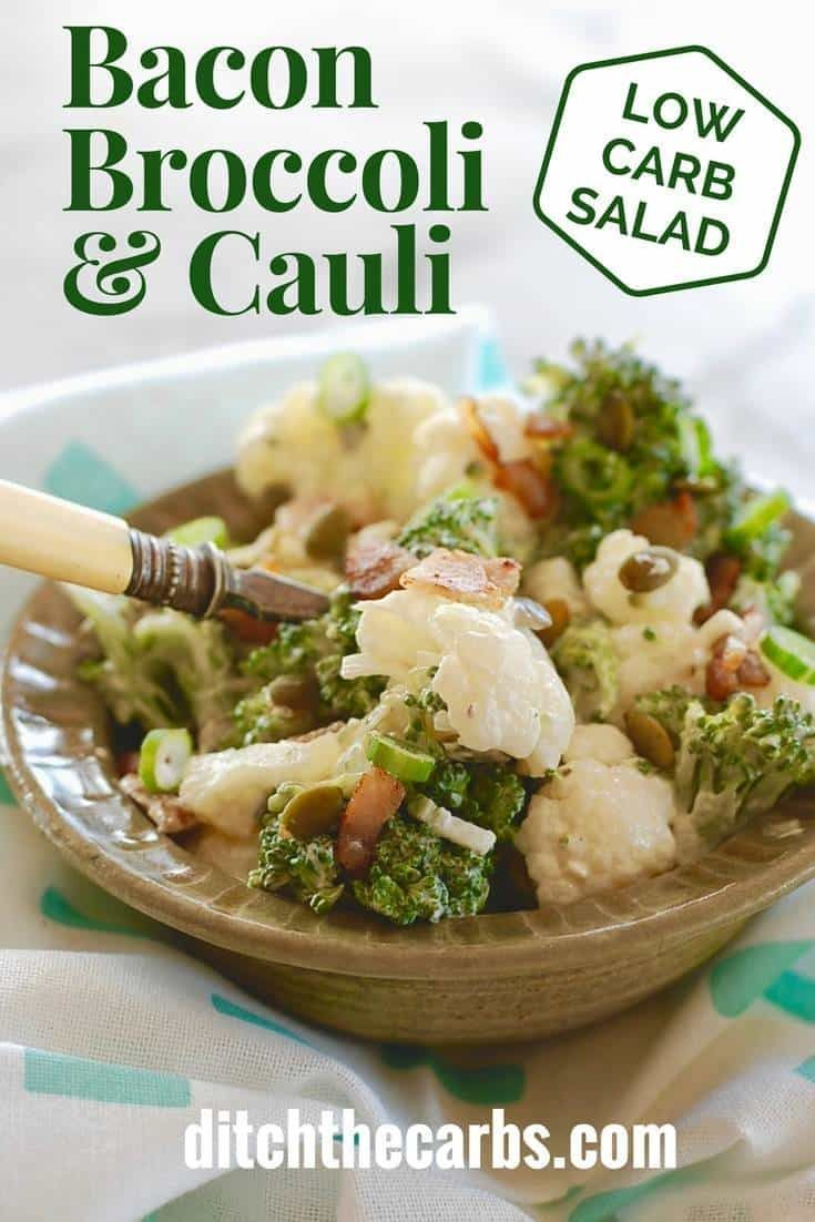 Low Carb Bacon Broccoli Cauliflower Salad Quick Sour Cream Dressing Low Carb Side Dishes Low Carb Salad Low Carb Vegetables