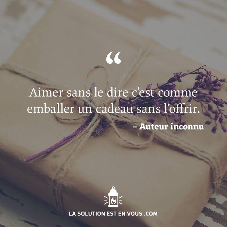 Aimer sans le dire c'est comme emballer un cadeau sans l'offrir.
