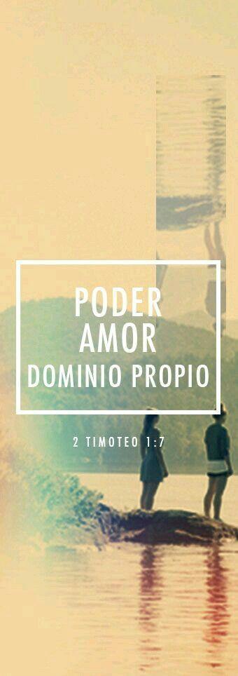 Poder = Palabras y Fe  Amor = valor  Dominio propio = carácter