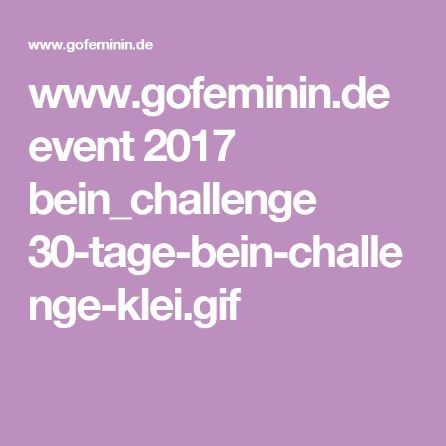 www.gofeminin.de event 2017 bein_challenge 30-tage-bein-challenge-klei.gif