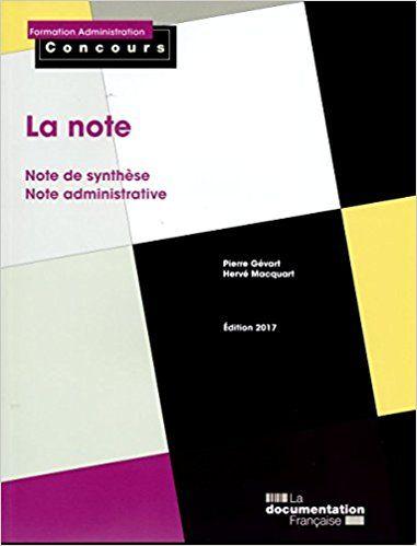 La note : Note de synthèse, note administrative - Pierre Gévart, Hervé Macquart
