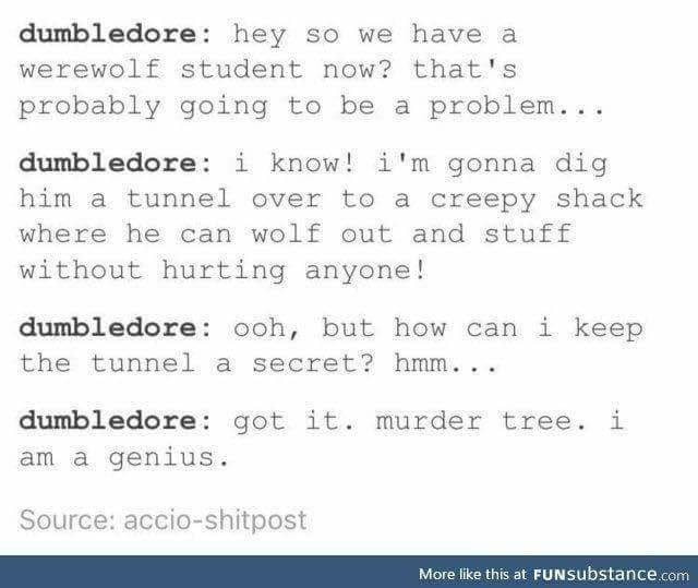This makes old Dumbles sound like Michael Scott...