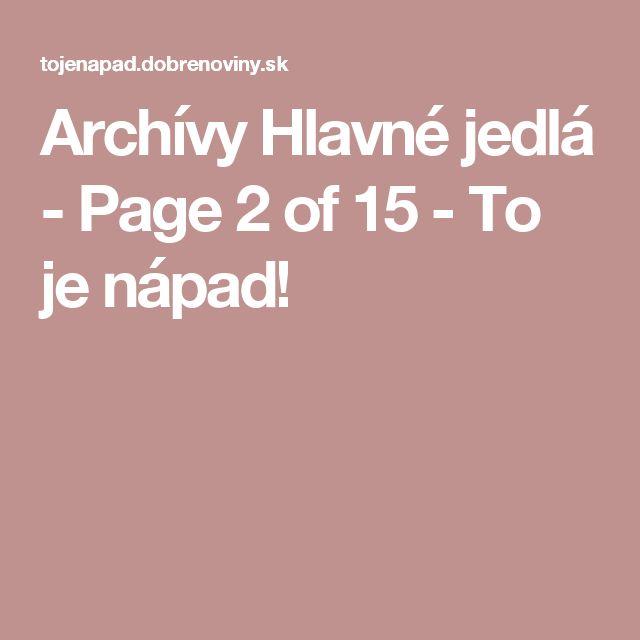 Archívy Hlavné jedlá - Page 2 of 15 - To je nápad!