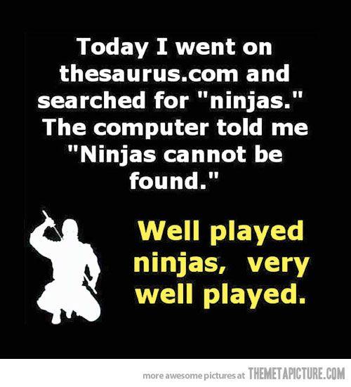 Well played, ninjas…ahahaha