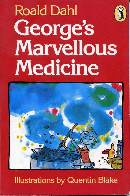 George's Marvellous Medicine - Roald Dahl. Tried to reenact it so many times!